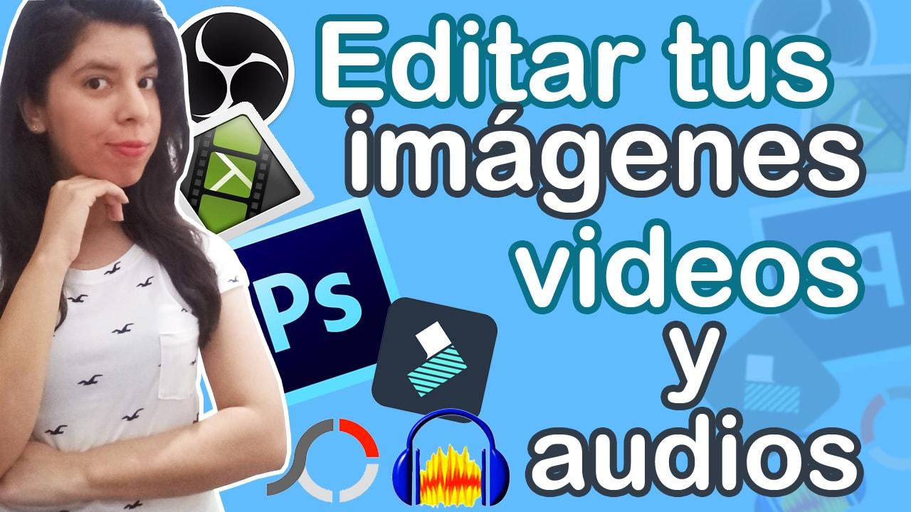 Programas de edición de vídeo, imagen y audio