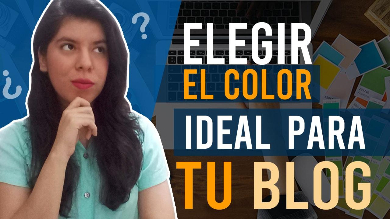 elegir el color ideal para tu blog - colores elegidos blog correctos