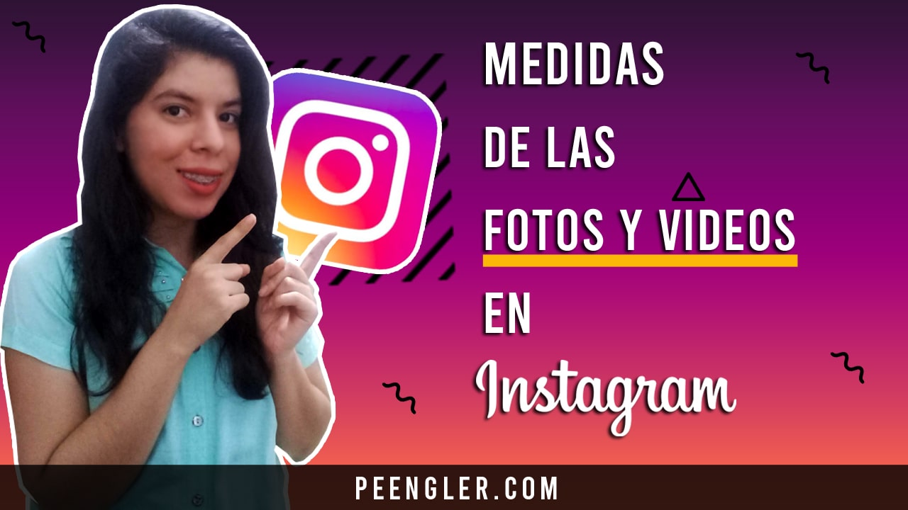 Instagram Medidas de las fotos y videos