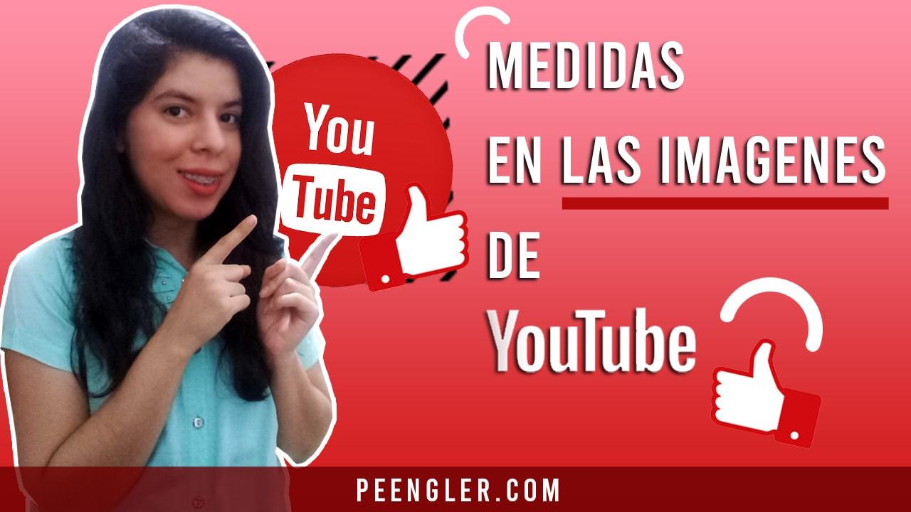 medidas de las imagenes en youtube