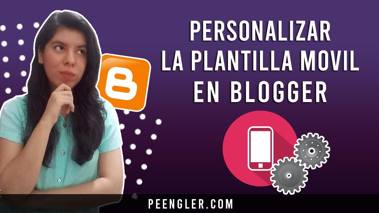 personalizar dispositivo movil en blogger en cualquier plantilla