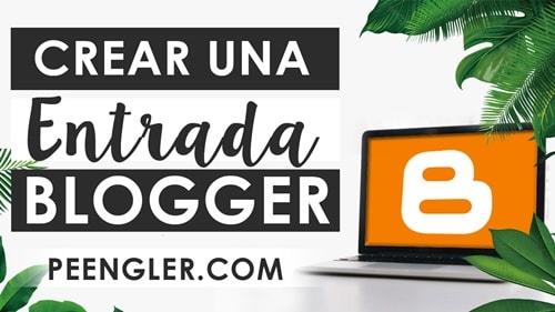 Cómo crear una nueva entrada en Blogger