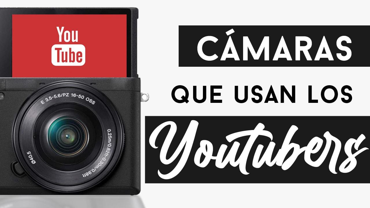 cámaras que usan los youtubers