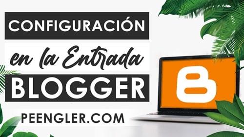 configuración de las entradas en Blogger