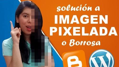 imagen pixelada o borrosa en el blog